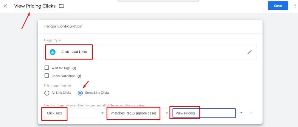 Sélectionnez Type de déclencheur> Clics – Liens uniquement> Quelques clics sur les liens. Set «Click Text» = «correspond RegEx (ignore case)» = «Voir les prix.» «Width =» 1000 «height =» 427 «srcset =» https://566763.smushcdn.com/754212/wp-content/ uploads / 2020/08 / Google-Tag-Manager-3.jpg? lossy = 1 & strip = 1 & webp = 1 1000w, https://566763.smushcdn.com/754212/wp-content/uploads/2020/08/Google-Tag -Manager-3-300×128.jpg? Lossy = 1 & strip = 1 & webp = 1 300w, https://566763.smushcdn.com/754212/wp-content/uploads/2020/08/Google-Tag-Manager-3-570×243. jpg? lossy = 1 & strip = 1 & webp = 1 570w, https://566763.smushcdn.com/754212/wp-content/uploads/2020/08/Google-Tag-Manager-3-768×328.jpg?lossy=1&strip=1&webp = 1 768w, https://566763.smushcdn.com/754212/wp-content/uploads/2020/08/Google-Tag-Manager-3-150×64.jpg?lossy=1&strip=1&webp=1 150w, https: / /566763.smushcdn.com/754212/wp-content/uploads/2020/08/Google-Tag-Manager-3-500×214.jpg?lossy=1&strip=1&webp=1 500w «tailles =» (largeur max: 1000 px) 100vw, 1 000px «/></p> <p id=